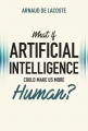 What if Artificial Intelligence could make us more human?