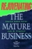 Rejuvenating the Mature Business